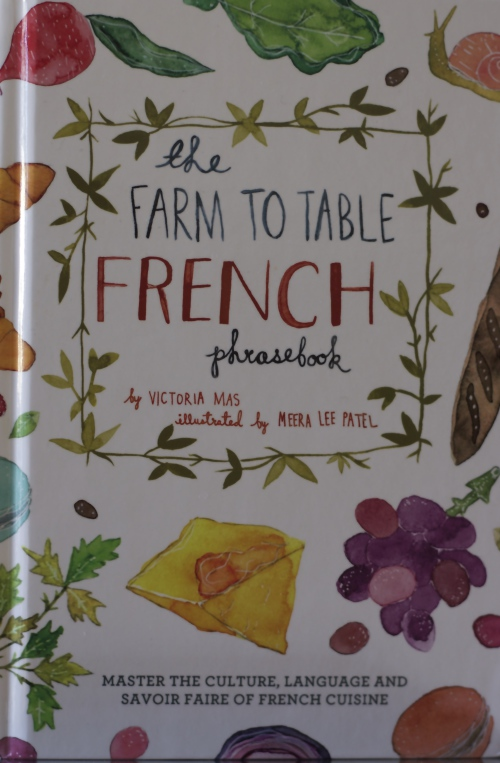 The Farm to Table French Phrasebook by Victoria Mas